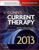 Conn's Current Therapy 2013 : Expert Consult: Online and Print, Bope, Edward T. and Kellerman, Rick D., 1455702951