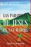 Las Parabolas de Jesus en San Marcos, Rev D. Min Jose Jesus Arriaga Martinez, 1478712953