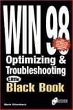 The Windows 98 Optimizing and Troubleshooting Little Black Book, Mark L. Chambers, 1576102955