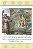 The Alchemical Mandala : A Survey of the Mandala in the Western Esoteric Traditions, McLean, Adam, 1890482951