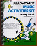 Ready-to-Use Music Activities Kit, Adair-Hauser, Audrey J., 0137622953