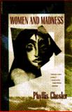 Women and Madness, Chesler, Phyllis, 0156982951