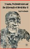 Trauma, Postmodernism and the Aftermath of World War II, Crosthwaite, Paul, 0230202950