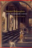 Women Philosophers of the Seventeenth Century 9780521812955