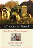 The Tractor in the Haystack, Scott Garvey, 0760332959
