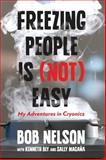 Freezing People Is (Not) Easy, Bob Nelson, 0762792957