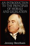 An Introduction to the Principles of Morals and Legislation, Jeremy Bentham, 1612032958