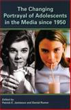 The Changing Portrayal of Adolescents in the Media Since 1950, Jamieson, Patrick E. and Romer, Daniel, 019534295X