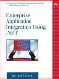 Enterprise Application Integration Using .Net, Clark, Butch, 0321202953