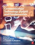 Communication Technology Update and Fundamentals, Grant, August E. and Meadows, Jennifer H., 0415732956