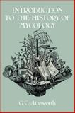 Introduction to the History of Mycology, Ainsworth, G. C., 0521112958