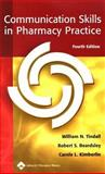 Communication Skills in Pharmacy Practice, Tindall, William N. and Beardsley, Robert S., 0781732956