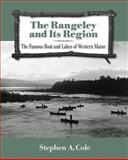 The Rangeley and Its Region, Stephen A. Cole, 0884482952