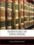 Essentials in Education, Ellis Urban Graff, 1145362958