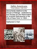 Documents Relative to the House of Refuge, Nathaniel C. Hart, 1275672957