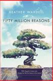 Fifty Million Reasons, Heather Wardell, 1493782959