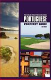 Portuguese Property Guide - Second Edition - Buying, Renting and Living in Portugal, Vedna Gavaloo and João Gil Figueira, 1904312950
