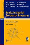 Topics in Spatial Stochastic Processes : Lectures Given at the C.I.M.E. Summer School Held in Martina Franca, Italy, July 1-8, 2001, Capasso, V., 3540002952
