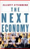 The Next Economy : Will You Know Where Your Customers Are?, Ettenberg, Elliott, 0071412956