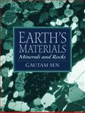Earth's Materials : Minerals and Rocks, Sen, Gautam, 0130812951