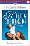 Raising Great Kids for Parents of Preschoolers Participant's Guide, John Townsend and Henry Cloud, 0310232953