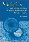 Statistics : A Guide to the Use of Statistical Methods in the Physical Sciences, Barlow, R. J. and Barlow, Roger, 0471922951