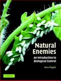 Natural Enemies : An Introduction to Biological Control, Hajek, Ann E., 0521652952