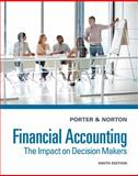 Financial Accounting : The Impact on Decision Makers, Porter, Gary A. and Norton, Curtis L., 1285182952
