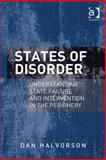 States of Disorder : Understanding State Failure and Intervention in the Periphery, Halvorson, Dan, 1409472957