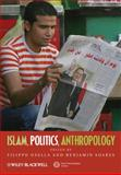 Islam, Politics, Anthropology, , 1444332953