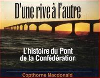 D'Une Rive a l'Autre Pont Confedera, Copthorne Macdonald, 1550022954