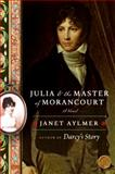 Julia and the Master of Morancourt, Janet Aylmer, 0061672955