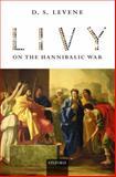 Livy on the Hannibalic War, Levene, D. S., 0198152957
