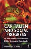 Capitalism and Social Progress, Phillip Brown and Hugh Lauder, 0333922956
