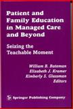 Patient and Family Education in Managed Care : Seizing the Teachable Moment, , 0826112951