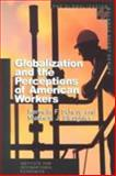 Globalization and the Perceptions of American Workers 9780881322958