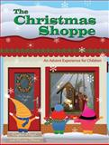 The Christmas Shoppe, Daphna Lee Flegal and Marcia Stoner, 1426742959