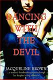 Dancing with the Devil, Jacqueline Brown, 1438932952
