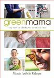 The Green Mama, Manda Aufochs Gillespie, 1459722957
