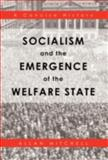 Socialism and the Emergence of the Welfare State, Allan Mitchell, 146696295X