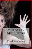 Murder in Middleton, Charlotte Gerber, 1491092955