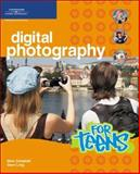 Digital Photography for Teens, Marc Campbell, Dave Long, 1598632957