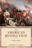 The American Revolution, Robert J. Allison, 0195312953