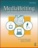 MediaWriting : Print, Broadcast, and Public Relations, Whitaker, W. Richard, 0805862951