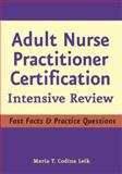 Adult Nurse Practitioner Intensive Review : Fast Facts and Practice Questions, Codina Leik, Maria T., 0826102956