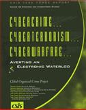 Cybercrime... Cyberterrorism... Cyberwarfare : Averting a Electronic Waterloo, William Webster, Frank Cilluffo, 0892062959