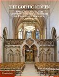 The Gothic Screen : Space, Sculpture, and Community in the Cathedrals of France and Germany, Ca. 1200-1400, Jung, Jaqueline E., 1107022959