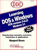 Learning DOS and Windows, Brown, Margaret, 1562432958