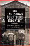 The Jamestown Furniture Industry, Clarence Carlson, 1626192952