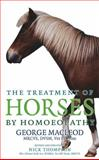 Treatment of Horses by Homoeopathy, George MacLeod, 1844132951